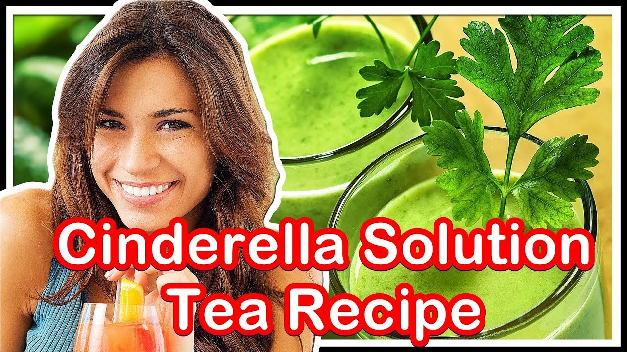 Cinderella Solution Tea Recipe For Weight Loss – Ingredients Watch Now