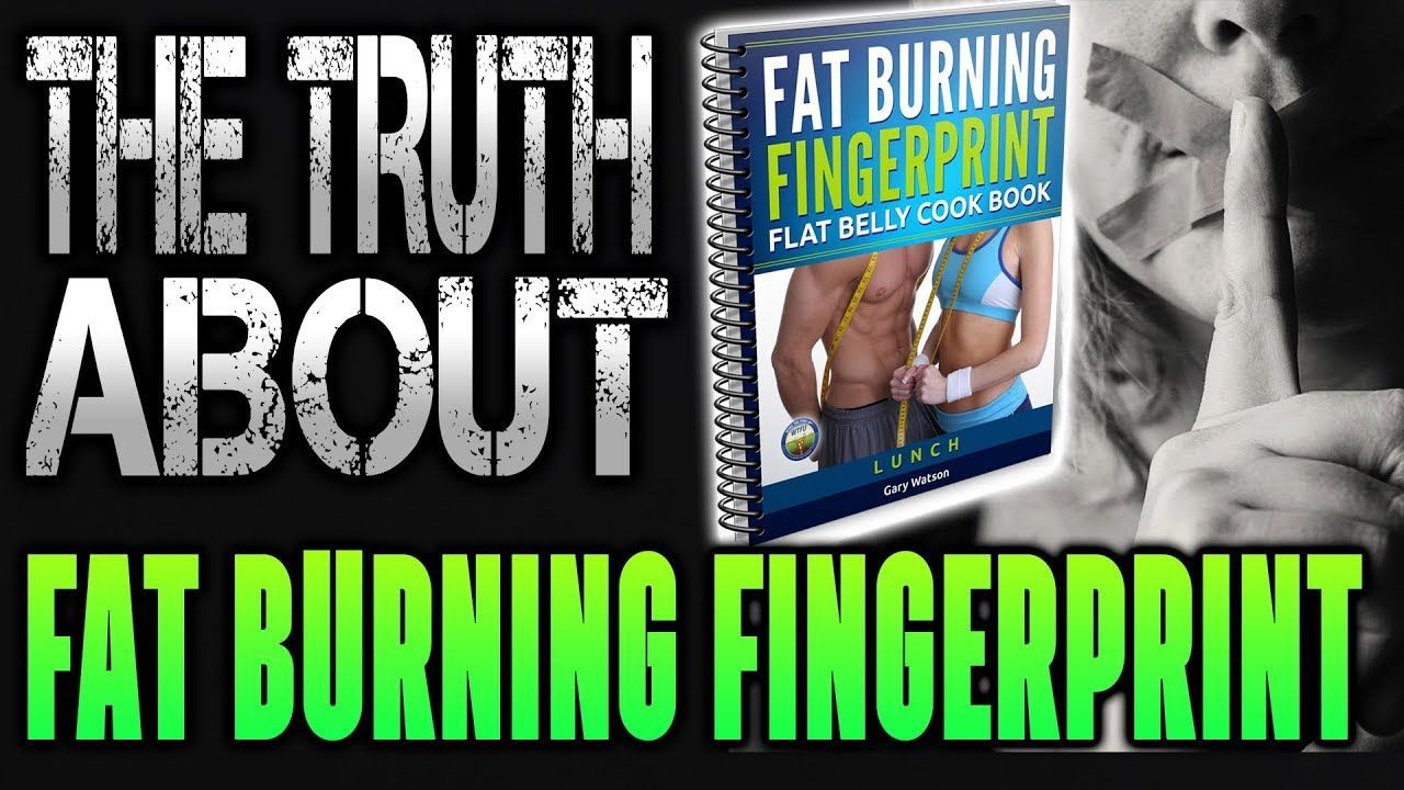 Fat Burning Fingerprint Review | The Truth about Fat Burning Fingerprint Top Rated