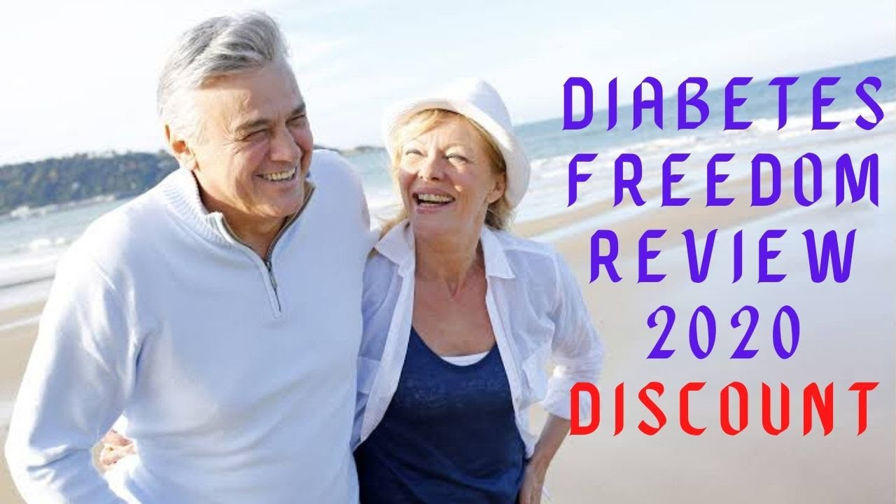 Diabetes Freedom Review 2020 and Discount! Can it Help Watch Video