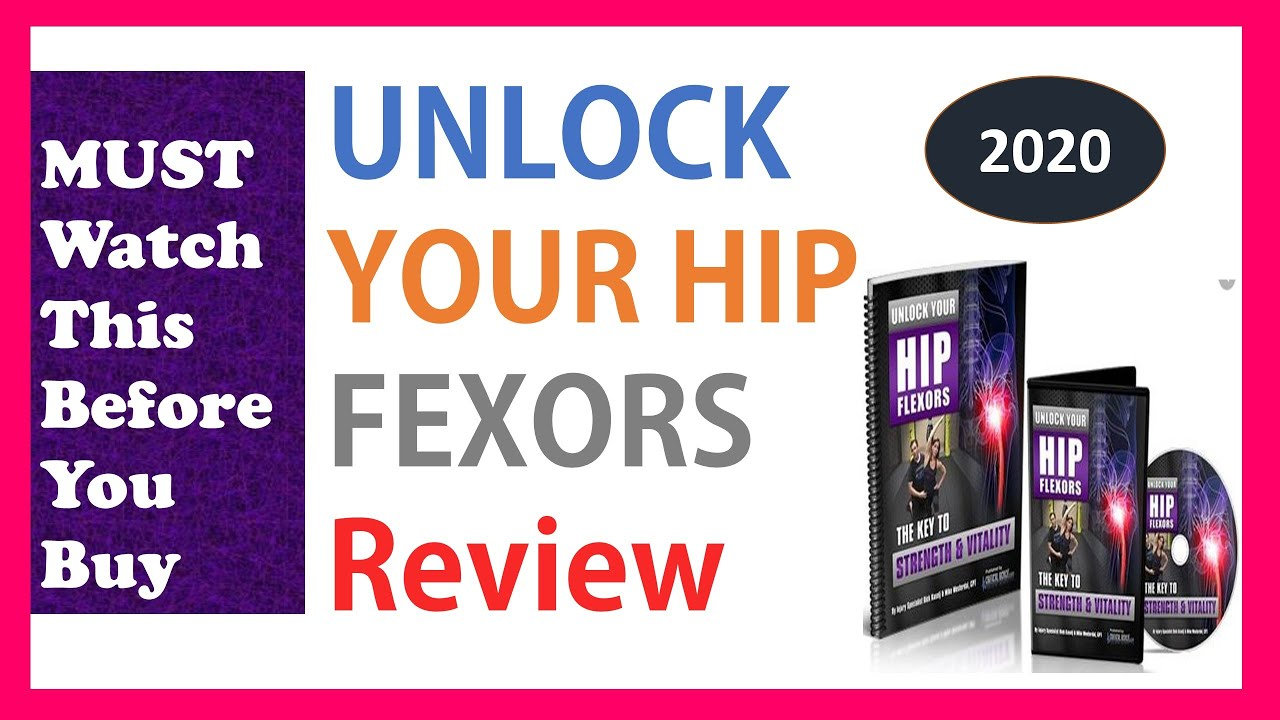 How to Unlock Your Hip Flexors Review | Revamped for 2020 | Does It Really Work? Rick Kaselj SCAM ?