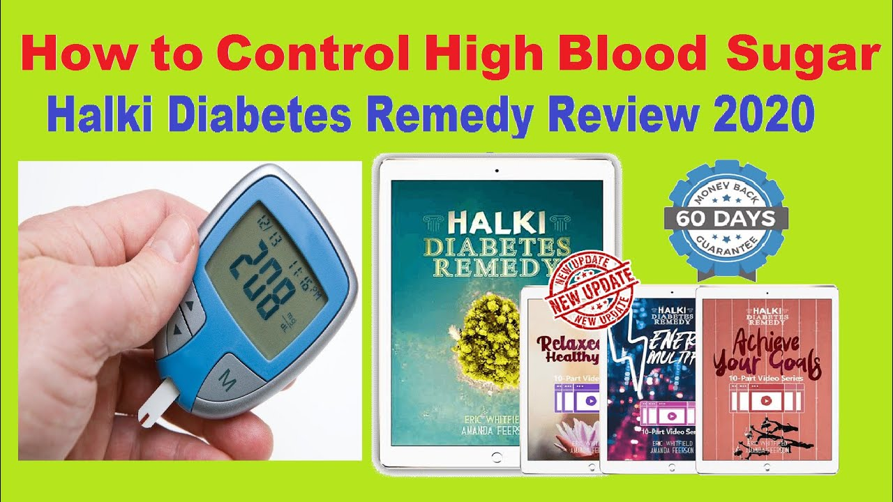 Reverse Diabetes Naturally: How to Control High Blood Sugar – Halki Diabetes Remedy Review 2020