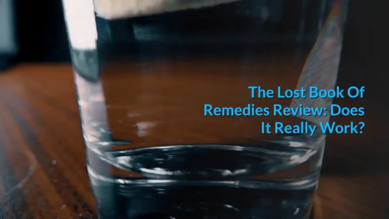 The Lost Book Of Remedies Review Does It Really Work Video Review