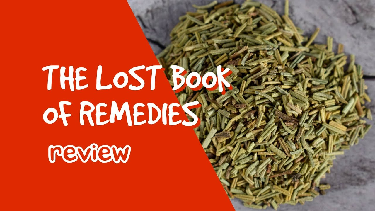 The Lost Book of Remedies -🌿Lost Herbal Remedies 🌿 Review Video Review
