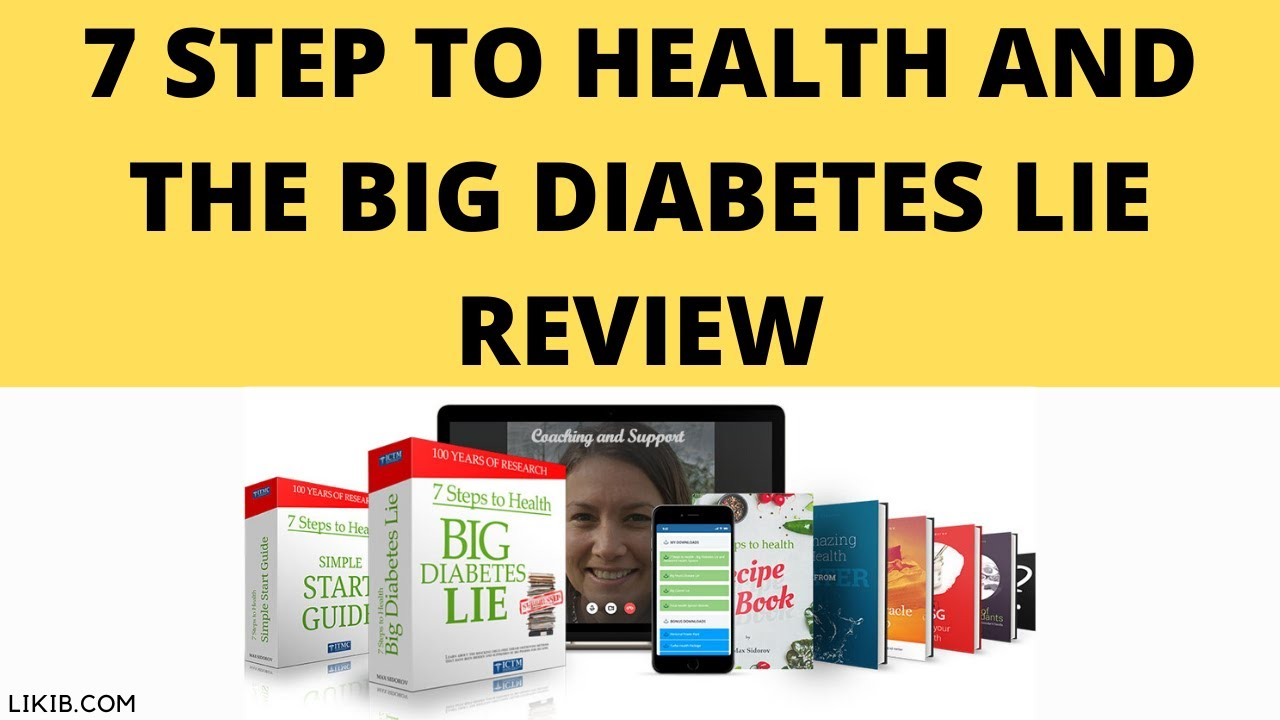 7 Step to Health and The Big Diabetes Lie Review – ⚠️You Need To Watch This!!!⚠️ 👨⚕️