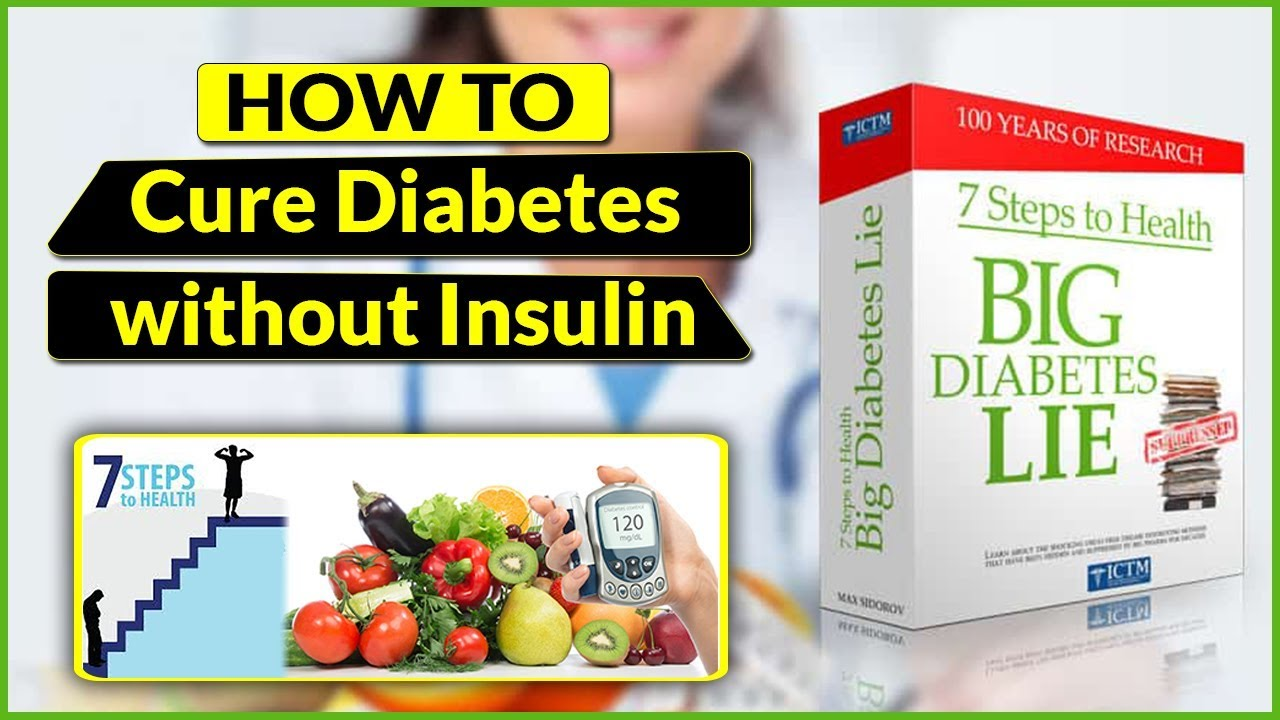 Review: How to Cure Diabetes without Insulin | The 7 Steps To Health and The Big Diabetes Lie Review 2019