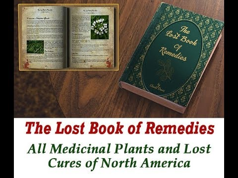 The Lost Book of Remedies reveals the Medicine Growing in your Backyard