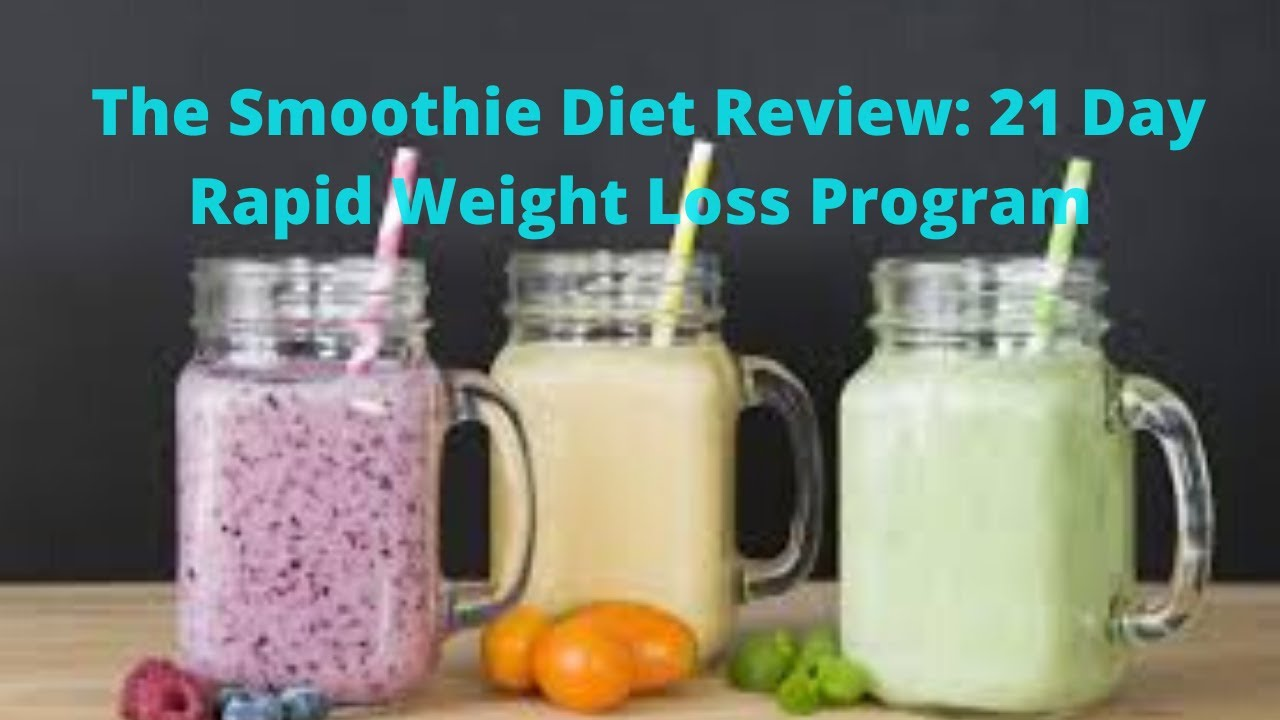 the smoothie diet reviews 21 day rapid weight loss program. 🍴