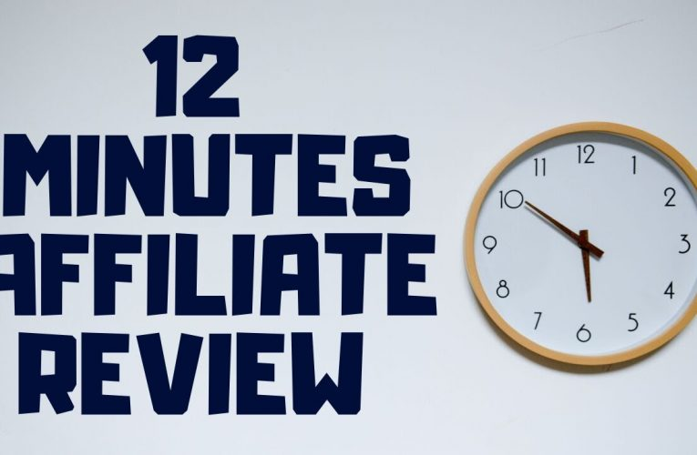 12 Minute Affiliate System Review – 2019-09-30 18:06:05
