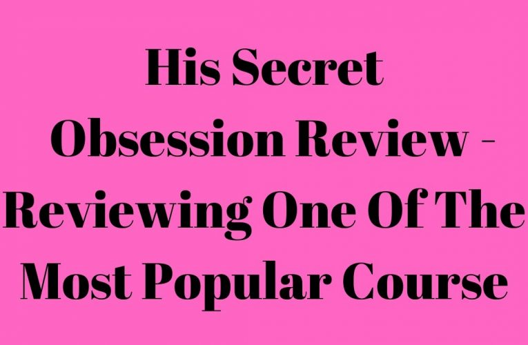 His Secret Obsession Review – 2020-06-09 17:04:31