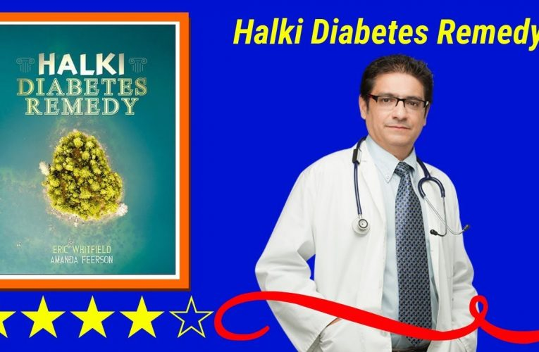 Halki Diabetes Remedy Review : is every Type 2 Diabetes suffers guide to restoring and regaining their health – 2019-06-17 20:00:00