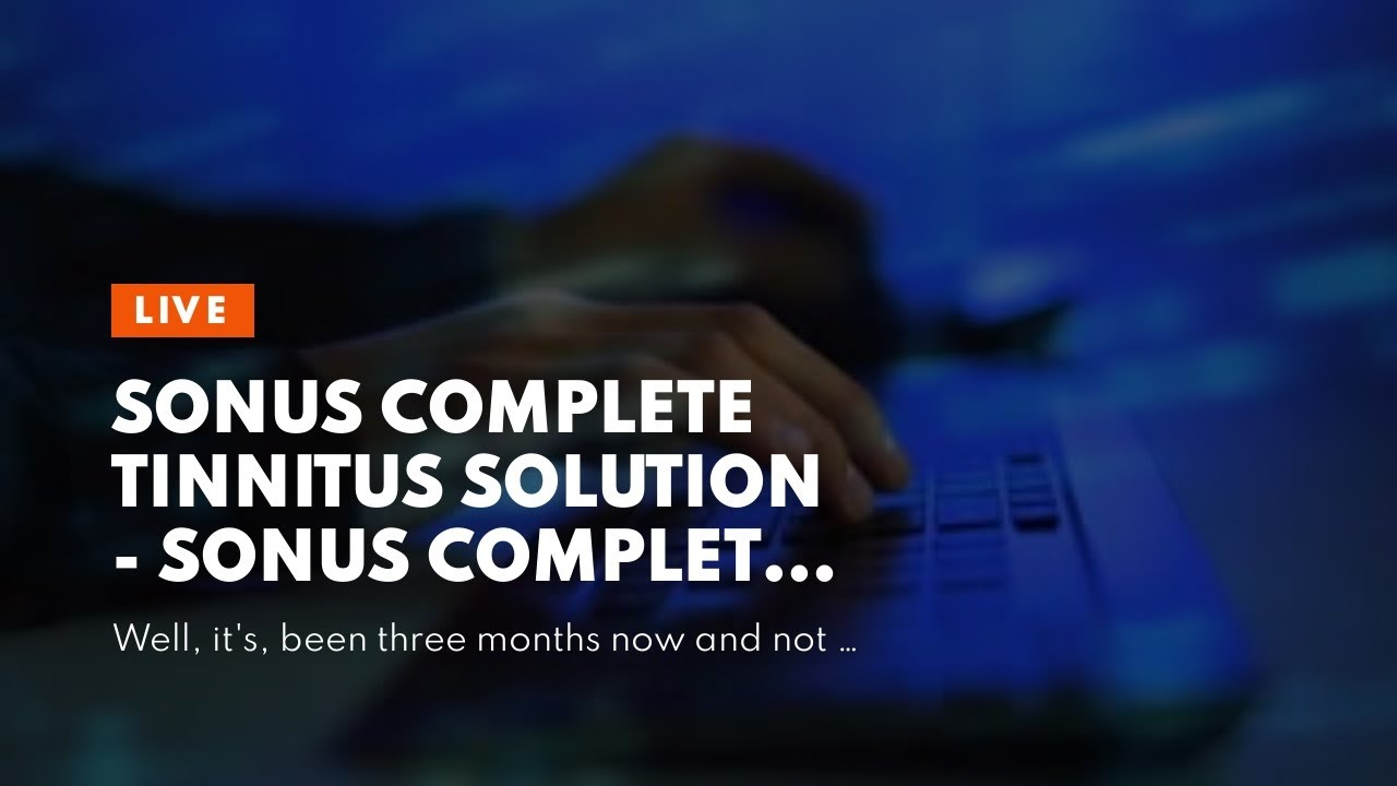 Sonus Complete Tinnitus Solution - Sonus Complete Customer Reviews tinnitus cure 2020Sonus Comp...