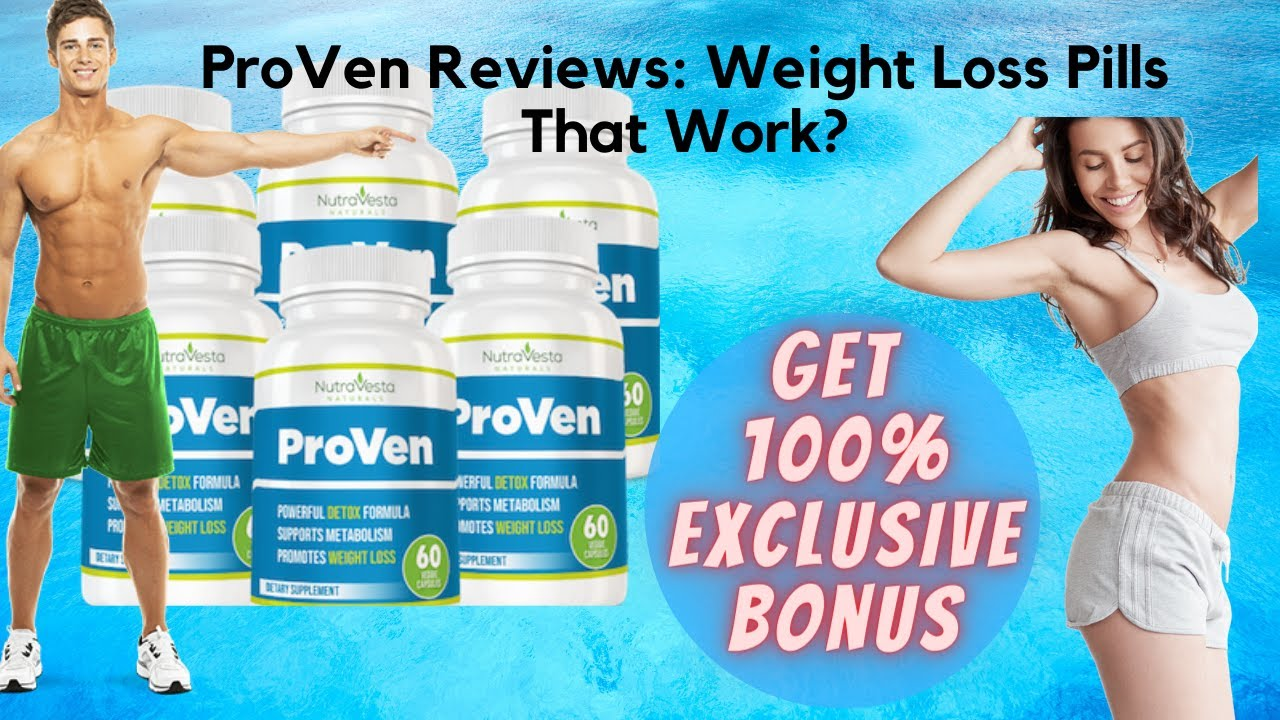 ProVen customer reviews (2020)  nutravesta proven pills for weight loss really work?| bonuses|