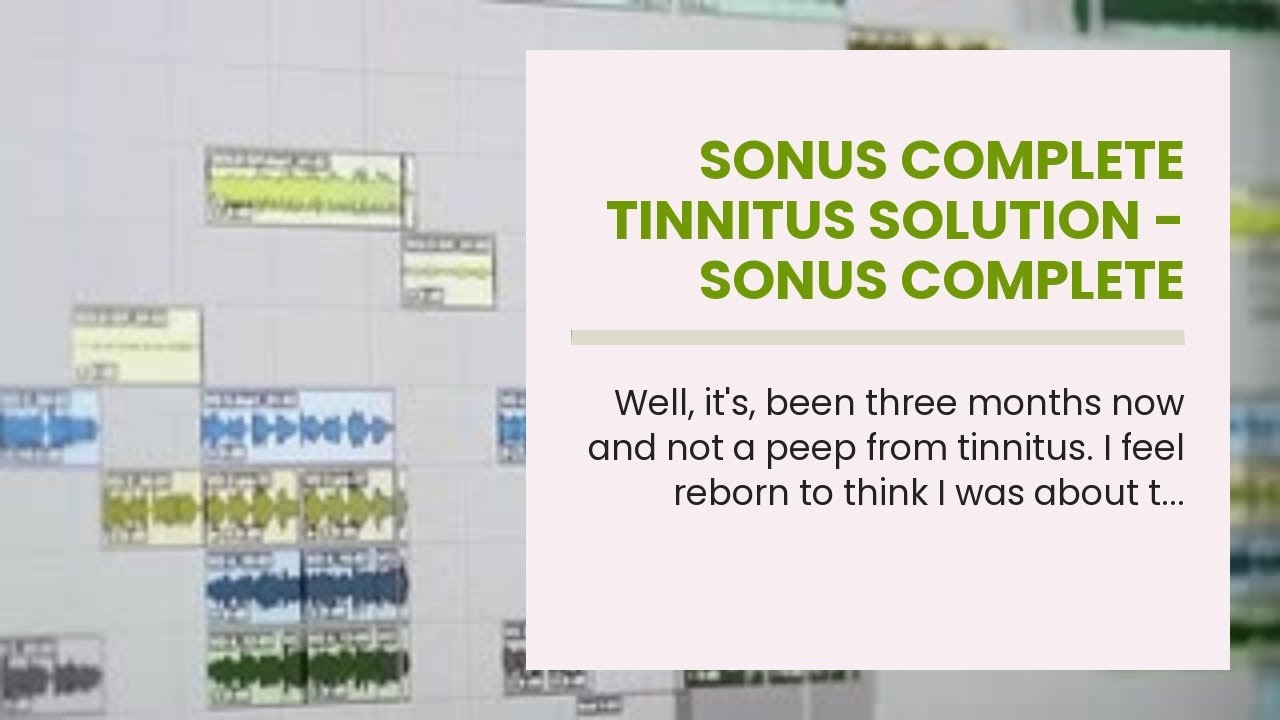 Sonus Complete Tinnitus Solution - Sonus Complete Customer Reviews tinnitus and anxietySonus Co...