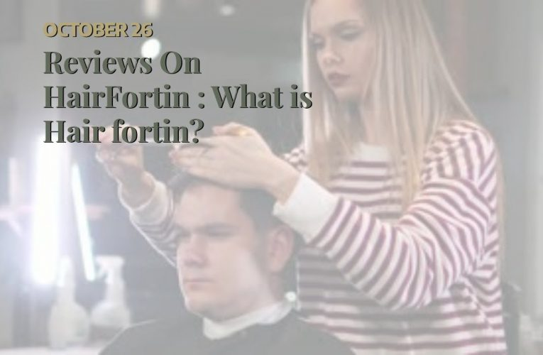 Reviews On HairFortin : What is Hair fortin? (Watch Now!)